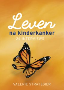 Cover leven na kinderkanker - 24 interviews door Valerie Strategier